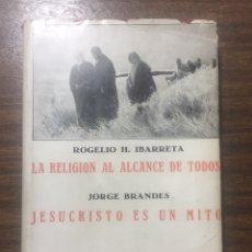 Libros de segunda mano: LA RELIGIÓN AL ALCANCE DE TODOS-JESUCRISTO ES UN MITO. Lote 170198542