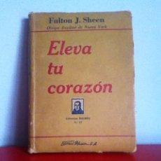 Libros de segunda mano: ELEVA TU CORAZÓN ( 1952) MON.FULTON J.SHEEN. Lote 170199341