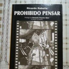 Libros de segunda mano: PROHIBIDO PENSAR - RICARDO RABELLA. Lote 170211532