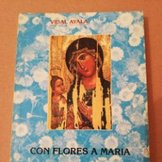 Libros de segunda mano: CON FLORES A MARIA. MES DE MAYO POPULAR (VIDAL AYALA). Lote 170226352