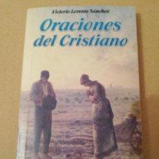 Libros de segunda mano: ORACIONES DEL CRISTIANO (VICTORIO LORENTE SÁNCHEZ). Lote 170226592