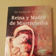 Libros de segunda mano: REINA Y MADRE DE MISERICORDIA. CIEN PENSAMIENTOS DE LAS GLORIAS DE MARIA (SAN ALFONSO Mª DE LIGUORI). Lote 170226692