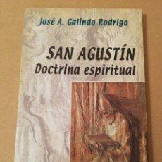 Libros de segunda mano: SAN AGUSTÍN: DOCTRINA ESPIRITUAL. TEXTOS SELECTOS DISTRIBUIDOS POR TEMAS (JOSÉ ANTONIO GALINDO). Lote 170227792