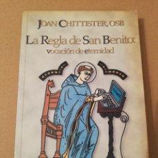 Libros de segunda mano: LA REGLA DE SAN BENITO: VOCACIÓN DE ETERNIDAD (JOAN CHITTISTER, OSB). Lote 170228532