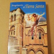 Libros de segunda mano: PEREGRINACIÓN A TIERRA SANTA (PADRES FRANCISCANOS) CARLOS SÁEZ, TEODORO LÓPEZ Y ÁNGEL MARTÍN. Lote 170228784