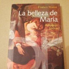 Libros de segunda mano: LA BELLEZA DE MARÍA. REFLEXIONES BÍBLICAS (FRANCO MANZI). Lote 170228860