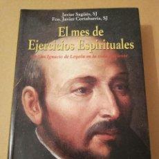 Libros de segunda mano: EL MES DE EJERCICIOS ESPIRITUALES DE SAN IGNACIO DE LOYOLA EN LA VIDA CORRIENTE (ED. MENSAJERO). Lote 170229004