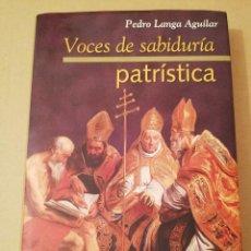 Libros de segunda mano: VOCES DE SABIDURÍA PATRÍSTICA (PEDRO LANGA AGUILAR). Lote 170229672