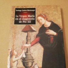 Libros de segunda mano: LA VIRGEN MARÍA EN EL MAGISTERIO DE PÍO XII (SANTIAGO CANTERA MONTENEGRO). Lote 170230144