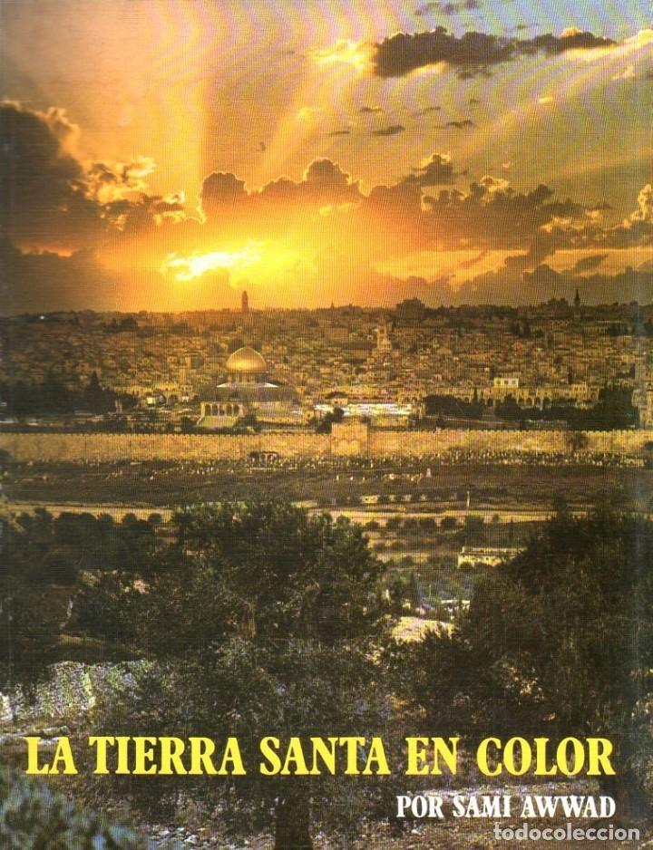 LA TIERRA SANTA EN COLOR. SAMI AWWAD. 1988. (Libros de Segunda Mano - Religión)