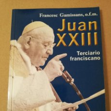 Libros de segunda mano: JUAN XXIII. TERCIARIO FRANCISCANO (FRANCESC GAMISSANS, O.F.M.). Lote 170385028