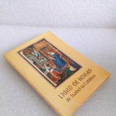 Libros de segunda mano: LIBRO DE HORAS DE ISABEL LA CATÓLICA / MATILDE LÓPEZ SERRANO. Lote 170659135