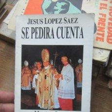 Livres d'occasion: LIBRO SE PEDIRA CUENTA JESÜS LÓPEZ SAEZ 1990 ED ORÍGENES L-3116-387. Lote 170741570