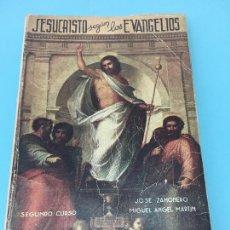 Libros de segunda mano: JESUCRISTO SEGUN LOS EVANGELIOS, 2ºCURSO, JOSE ZAHONERO Y MIGUEL ANGEL MARTIN - 1948. Lote 170915875