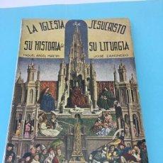 Libros de segunda mano: LA IGLESIA DE JESUCRISTO SU HISTORIA Y SU LITURGIA - 3º, JOSE ZAHONERO Y MIGUEL ANGEL MARTIN - 1948. Lote 170916525