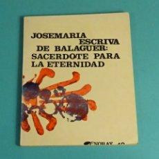Libros de segunda mano: JOSEMARIA ESCRIVA DE BALAGUER (SANTO): SACERDOTE PARA LA ETERNIDAD. EDICIONES PALABRAS. Lote 170949675