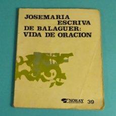 Libros de segunda mano: JOSEMARIA ESCRIVA DE BALAGUER (SANTO): VIDA DE ORACIÓN. EDICIONES PALABRAS. Lote 170949870