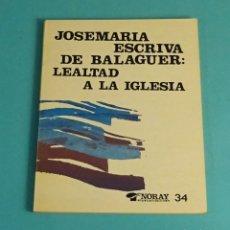 Libros de segunda mano: JOSEMARIA ESCRIVA DE BALAGUER (SANTO): LEALTAD A LA IGLESIA. EDICIONES PALABRAS. Lote 170950070