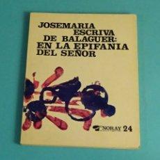 Libros de segunda mano: JOSEMARIA ESCRIVA DE BALAGUER (SANTO): EN LA EPIFANÍA DEL SEÑOR. EDICIONES PALABRAS. Lote 170950360