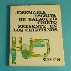 Libros de segunda mano: JOSEMARIA ESCRIVA DE BALAGUER (SANTO): CRISTO PRESENTE EN LOS CRISTIANOS. EDICIONES PALABRAS. Lote 170951090