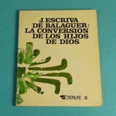 Libros de segunda mano: JOSEMARIA ESCRIVA DE BALAGUER (SANTO): LA CONVERSIÓN DE LOS HIJOS DE DIOS. EDICIONES PALABRAS. Lote 170951220