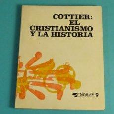 Libros de segunda mano: COTTIER. EL CRISTIANISMO Y LA HISTORIA. EDICIONES PALABRAS. Lote 170951550