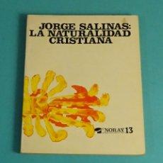 Libros de segunda mano: JORGE SALINAS. LA NATURALIDAD CRISTIANA. EDICIONES PALABRAS. Lote 170951655