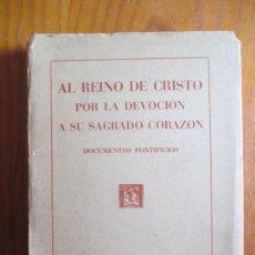 Libri di seconda mano: AL REINO DE CRISTO POR LA DEVOCIÓN A SU SAGRADO CORAZÓN. DOCUMENTOS PONTIFICIOS. 1949. Lote 170966539