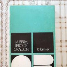 Libros de segunda mano: LA BIBLIA, LIBRO DE ORACIÓN - R. TAMISIER. Lote 171104342