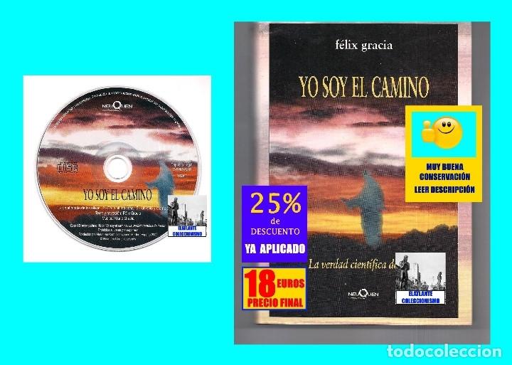 YO SOY EL CAMINO - LA VERDAD CIENTÍFICA DE JESÚS - FÉLIX GRACIA - NEUQUEN - RARO - CON CD - 18 EUROS (Libros de Segunda Mano - Religión)