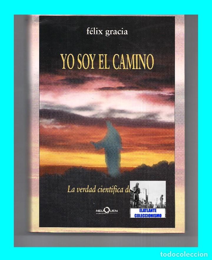 Libros de segunda mano: YO SOY EL CAMINO - LA VERDAD CIENTÍFICA DE JESÚS - FÉLIX GRACIA - NEUQUEN - RARO - CON CD - 18 EUROS - Foto 3 - 171116610