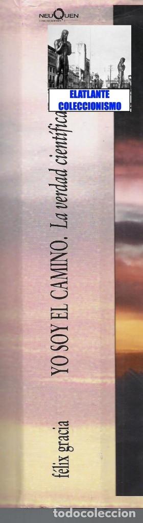 Libros de segunda mano: YO SOY EL CAMINO - LA VERDAD CIENTÍFICA DE JESÚS - FÉLIX GRACIA - NEUQUEN - RARO - CON CD - 18 EUROS - Foto 9 - 171116610