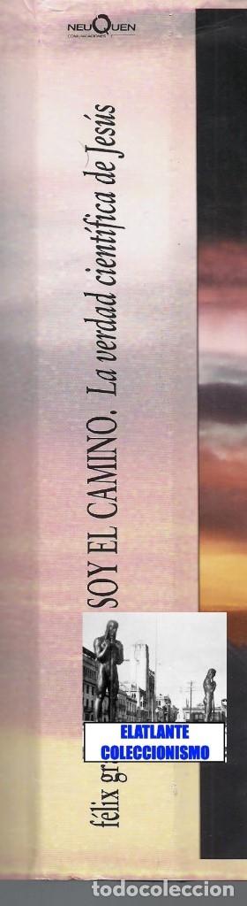 Libros de segunda mano: YO SOY EL CAMINO - LA VERDAD CIENTÍFICA DE JESÚS - FÉLIX GRACIA - NEUQUEN - RARO - CON CD - 18 EUROS - Foto 10 - 171116610