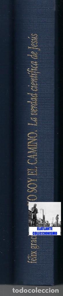 Libros de segunda mano: YO SOY EL CAMINO - LA VERDAD CIENTÍFICA DE JESÚS - FÉLIX GRACIA - NEUQUEN - RARO - CON CD - 18 EUROS - Foto 15 - 171116610