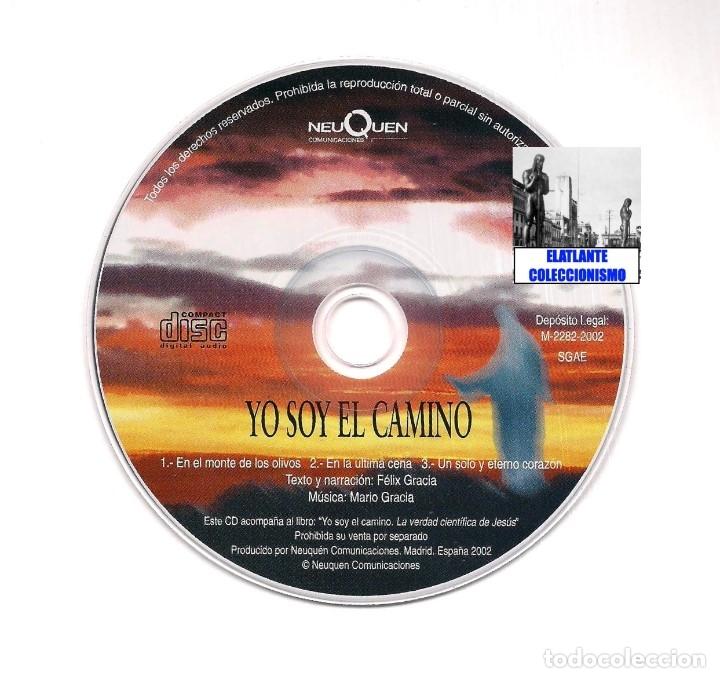 Libros de segunda mano: YO SOY EL CAMINO - LA VERDAD CIENTÍFICA DE JESÚS - FÉLIX GRACIA - NEUQUEN - RARO - CON CD - 18 EUROS - Foto 17 - 171116610