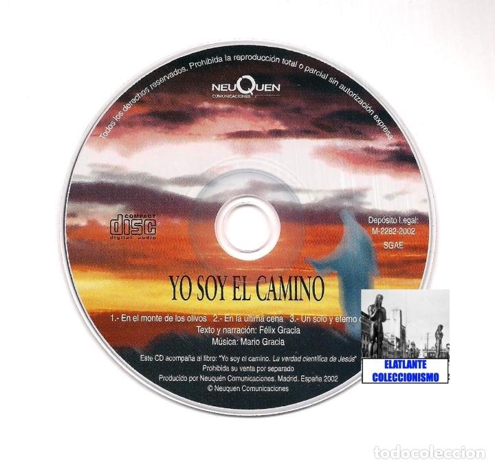 Libros de segunda mano: YO SOY EL CAMINO - LA VERDAD CIENTÍFICA DE JESÚS - FÉLIX GRACIA - NEUQUEN - RARO - CON CD - 18 EUROS - Foto 18 - 171116610