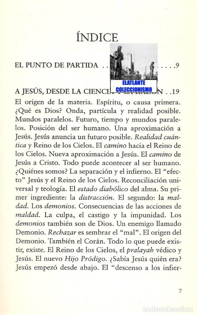Libros de segunda mano: YO SOY EL CAMINO - LA VERDAD CIENTÍFICA DE JESÚS - FÉLIX GRACIA - NEUQUEN - RARO - CON CD - 18 EUROS - Foto 7 - 171116610