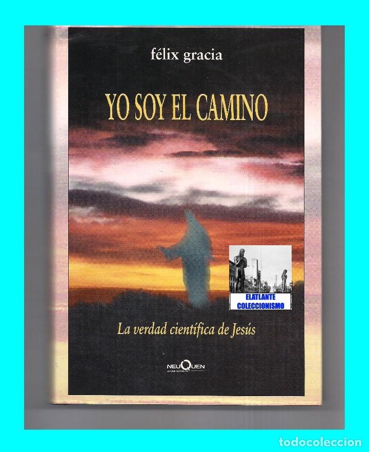 Libros de segunda mano: YO SOY EL CAMINO - LA VERDAD CIENTÍFICA DE JESÚS - FÉLIX GRACIA - NEUQUEN - RARO - CON CD - 18 EUROS - Foto 4 - 171116610