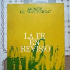 Libros de segunda mano: LA FE EN REVISIÓ - MONJOS DE MONTSERRAT - 1ª EDICIÓ 1972 - EN CATALÀ. Lote 171131307