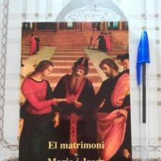 Libros de segunda mano: EL MATRIMONI DE MARIA I JOSEP - ANTONI CAROL - EN CATALÀ. Lote 171135389