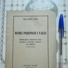Libros de segunda mano: REMEI PEREPOCH I VALLS, EXEMPLARITAT CRISTIANA D'UNA DONZELLA D'ACCIÓ CATÒLICA - PERE RIBOT, PVRE.. Lote 171138337