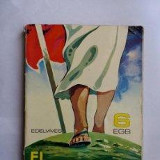 Libros de segunda mano: EL PASO DE DIOS. RELIGIÓN. 6º EGB. EDELVIVES. 1973.. Lote 171251143