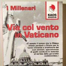 Libros de segunda mano: I MILLENARI - VIA COL VENTO IN VATICANO - MILANO 1999 - LIBRO EN ITALIANO. Lote 171298738