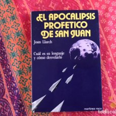 Libros de segunda mano: EL APOCALIPSIS PROFÉTICO DE SAN JUAN. JOAN LLARCH. Lote 171323897