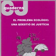 Libros de segunda mano: QUADERNS CRISTIANISME I JUSTICIA Nº 161 - EL PROBLEMA ECOLOGIC - J CARRERA I CARRERA. Lote 171333918