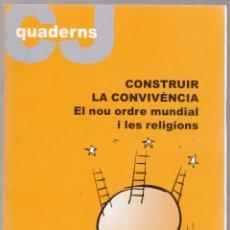 Libros de segunda mano: QUADERNS CRISTIANISME I JUSTICIA Nº 157 - CONSTRUIR LA CONVIVENCIA - DOLORS OLLER I SALA. Lote 171334582