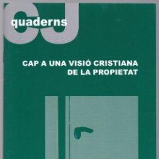 Libros de segunda mano: QUADERNS CRISTIANISME I JUSTICIA Nº 156 - CAP A UNA VISIO CRISTIANA DE LA PROPIETAT - D VELASCO C. Lote 171334709