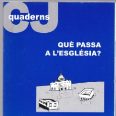 Libros de segunda mano: QUADERNS CRISTIANISME I JUSTICIA Nº 153 - QUE PASSA A L'ESGLESIA - VARIOS AUTORES. Lote 171335158
