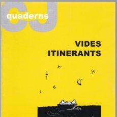 Libros de segunda mano: QUADERNS CRISTIANISME I JUSTICIA Nº 151 - VIDES ITINERANTS - J FLAQUER GARCIA. Lote 171335370