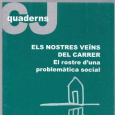 Libros de segunda mano: QUADERNS CRISTIANISME I JUSTICIA Nº 150 - ELS NOSTRES VEÏNS DEL CARRER - SALVADOR BUSQUETS. Lote 171335465